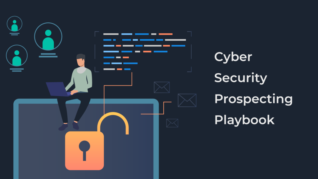 Cyber Security Prospecting Playbook
