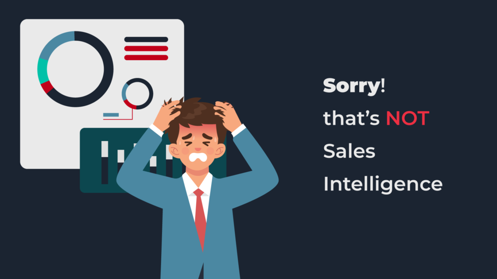 Sorry, that's not Sales Intelligence