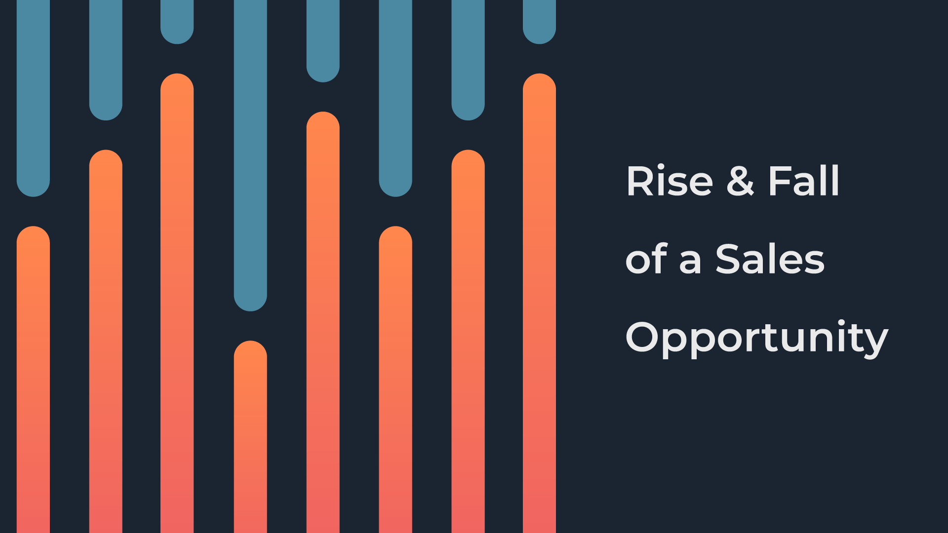 Rise & Fall of a Sales Opportunity