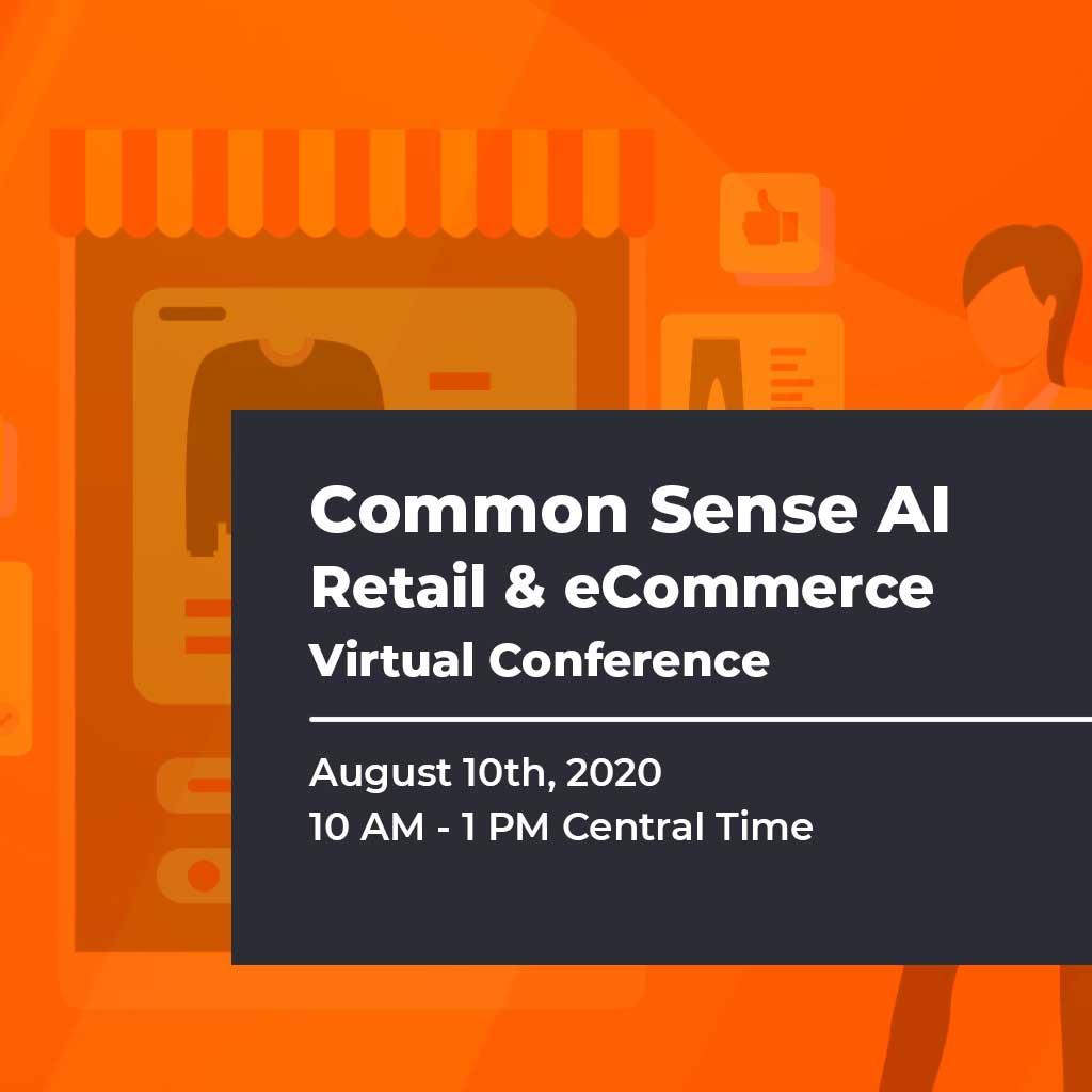 Common Sense AI Retail & eCommerce Virtual Conference