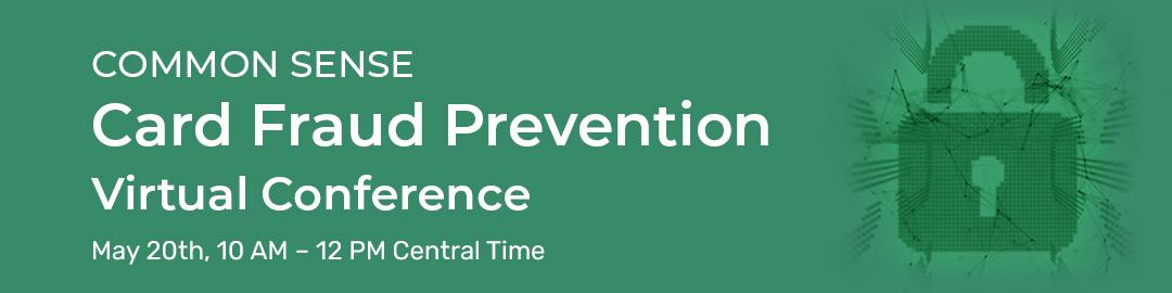 Common Sense Card Fraud Prevention Virtual Conference