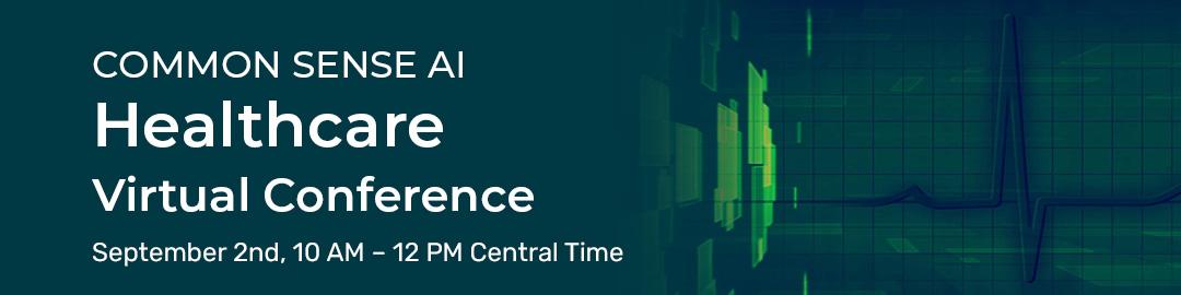 Common Sense AI Healthcare Virtual Conference