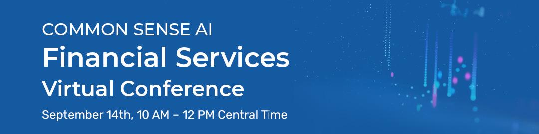 Common Sense AI Financial Services Virtual Conference